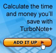 Calculate the time and money you'll save with TurboNote+